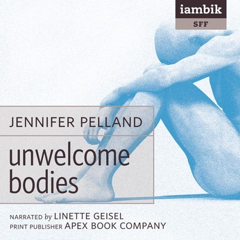 Cover photo of Unwelcome Bodies