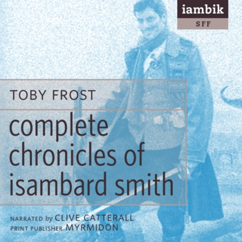 Cover photo of Complete Chronicles of Isambard Smith