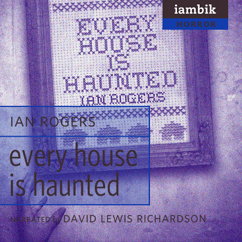 Cover photo of Every House is Haunted